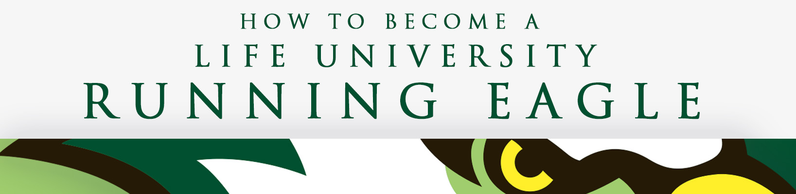 How to Become a Life University Running Eagle